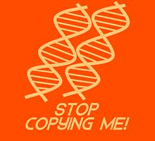 DNA: Stop Copying Me Unisex T-Shirt