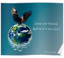 """""""Save our World"""" Earth Day Poster Poster"""