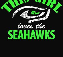 THIS GIRL LOVES THE SEAHAWKS by BADASSTEES