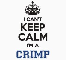I cant keep calm Im a CRIMP by icanting