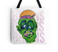 Brains Brains Brains Tote Bag