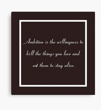 30 Rock Inspired Brown TV Show Jack Donaghy Quote, Ambition Canvas Print