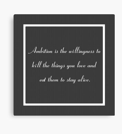 30 Rock Inspired Grey TV Show Jack Donaghy Quote Ambition (BEST TO BUY STICKER FROM THIS DESIGN) Canvas Print