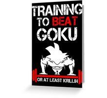 Beat Goku Greeting Card
