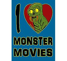 I Love Monster Movies Photographic Print