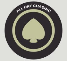 All Day Chasing by PokerTShirts