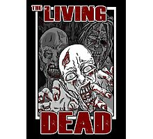 The Living Dead Photographic Print
