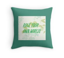 Rule Your Own World! Throw Pillow