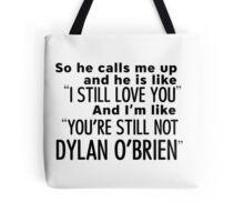 Still not Dylan - T Tote Bag