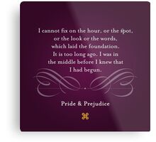 Pride & Prejudice Quote Metal Print