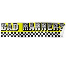 Bad Manners Design Poster