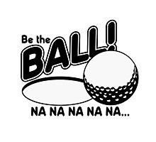 Be The Ball - Caddy Shack Photographic Print
