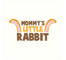 Mommy's little rabbit with cute bunny ears Art Print