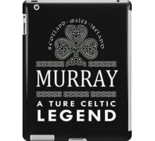 Scotland wales Ireland MURRAY a true celtic legend-T-shirts & Hoddies iPad Case/Skin