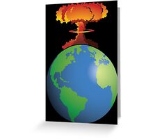 Nuclear explosion on Earth Greeting Card