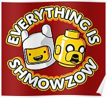 Everything Is Shmowzow ! Poster
