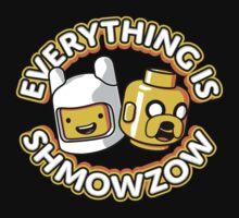 Everything Is Shmowzow ! Kids Tee