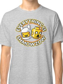Everything Is Shmowzow ! Classic T-Shirt