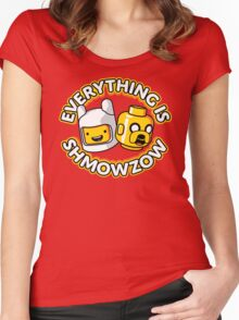 Everything Is Shmowzow ! Women's Fitted Scoop T-Shirt