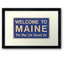 Welcome to Maine Framed Print