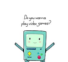 BMO - Do you wanna play video games? by ritsukame