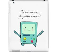 BMO - Do you wanna play video games? iPad Case/Skin