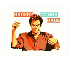 Bill Hader: Haders Gonna Hade Art Print