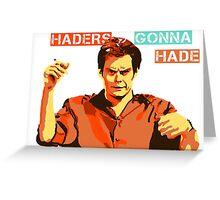 Bill Hader: Haders Gonna Hade Greeting Card