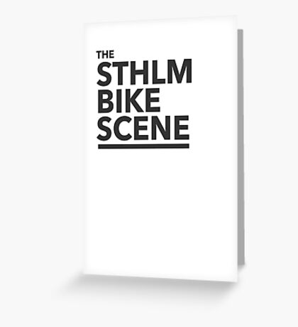 the STHLM BIKE SCENE Greeting Card
