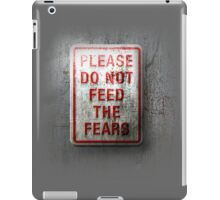 Please, do not feed the fears iPad Case/Skin