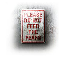 Please, do not feed the fears by bennnie1177