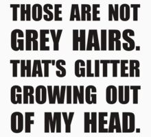 Grey Hairs Glitter Kids Clothes