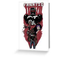Fanatiq Greeting Card