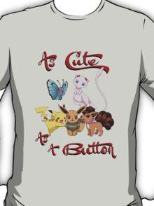 Cute as a Button! T-Shirt