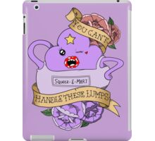 You Can't Handle These Lumps iPad Case/Skin