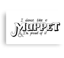 Dance Like A Muppet Handlettering Canvas Print