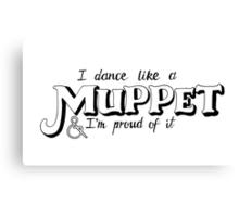 Dance Like A Muppet Handlettering Canvas Print