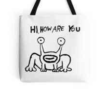 Hi how are you ? Tote Bag