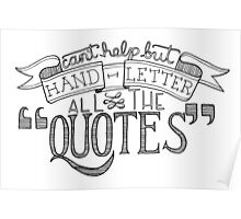 Hand Letter All The Quotes Poster