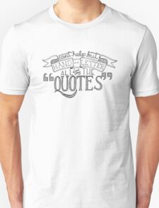 Hand Letter All The Quotes Unisex T-Shirt