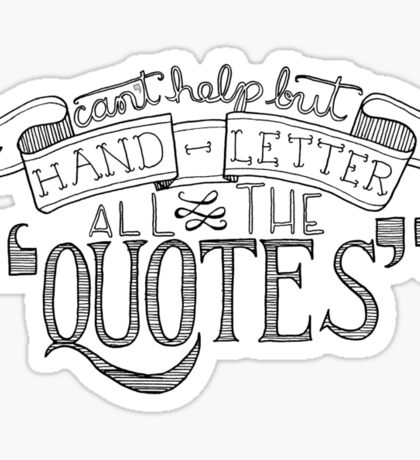 Hand Letter All The Quotes Sticker
