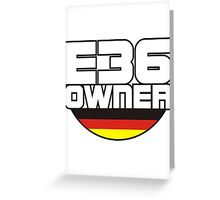 E36 owner Greeting Card