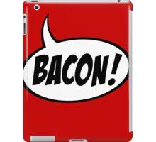Speech Balloon - Bacon! iPad Case/Skin