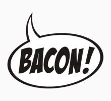 Speech Balloon - Bacon! Kids Clothes