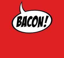 Speech Balloon - Bacon! Unisex T-Shirt