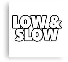 Low & Slow Canvas Print