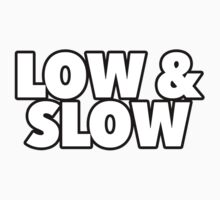 Low & Slow by beeweecee