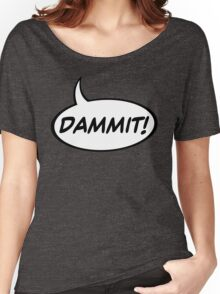 Speech Balloon - Dammit! Women's Relaxed Fit T-Shirt