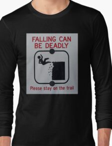 Falling Can Be Deadly Long Sleeve T-Shirt