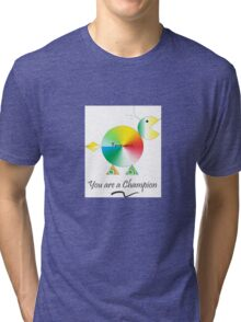 Tommi says You're a Champion Tri-blend T-Shirt